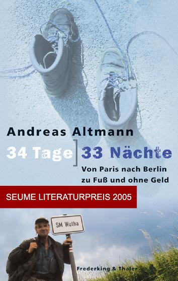 34 Tage 33 Nächte - Von Paris nach Berlin zu Fuß und ohne Geld