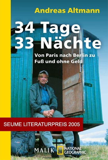 34 Tage / 33 Nächte - Von Paris nach Berlin zu Fuß und ohne Geld - Taschenbuch