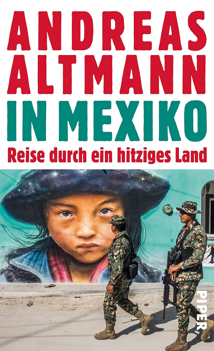Andreas Altmann - In Mexiko: Reise durch ein hitziges Land