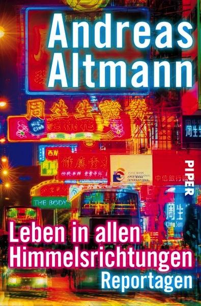 Andreas Altmann - Leben in allen Himmelsrichtungen