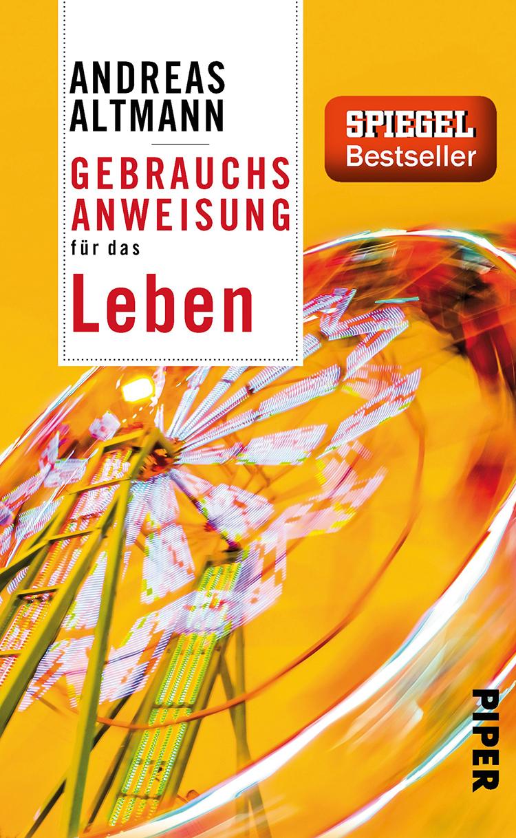 Andreas Altmann - Gebrauchsanweisung für das Leben
