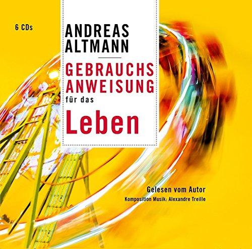 Gebrauchsanweisung für das Leben - Andreas Altmann Hörbuch - Audio CD ungekürzte Fassung