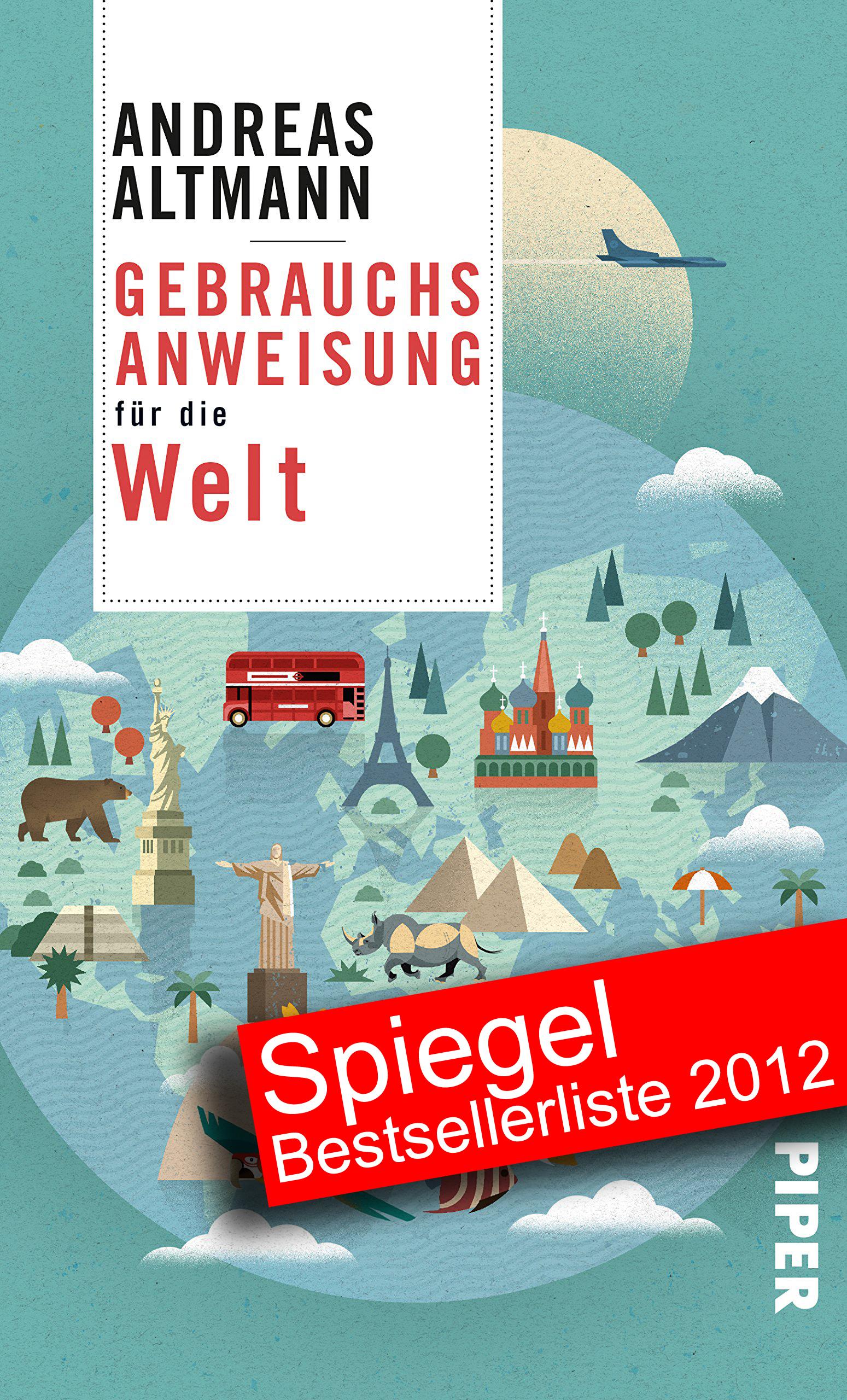 Andreas Altmann - Gebrauchsanweisung für die Welt Jubiläumsausgabe