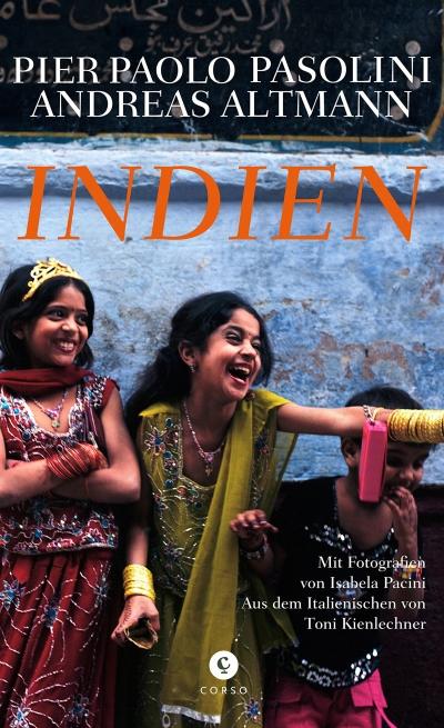 Indien von Pier Paolo Pasolini und Andreas Altmann