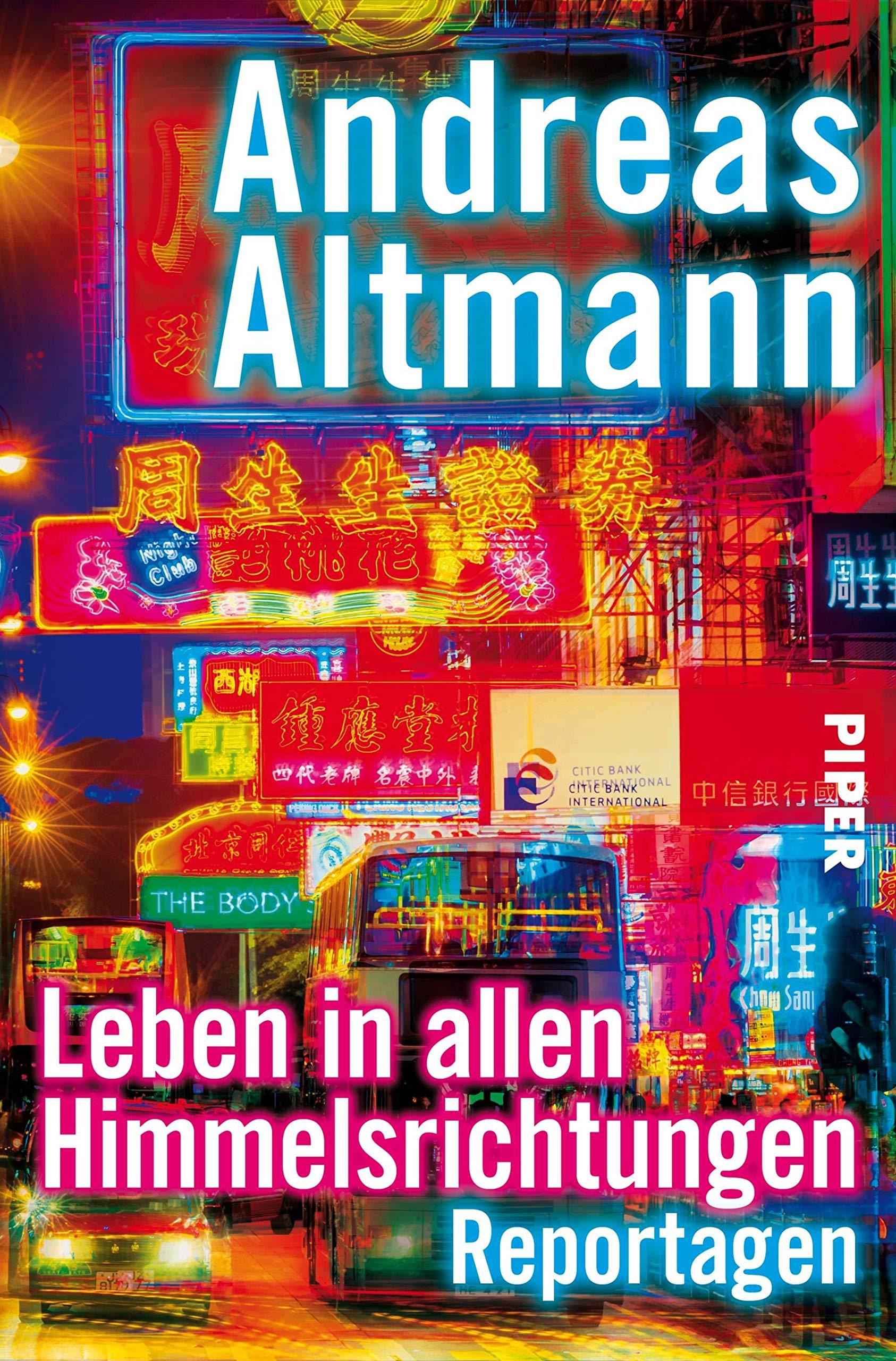Andreas Altmann -Leben in allen Himmelsrichtungen: Reportagen
