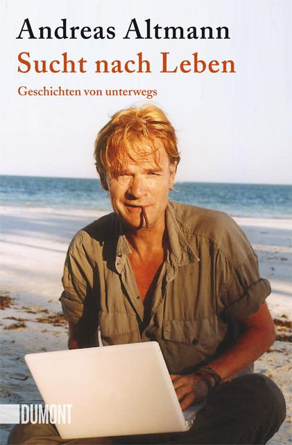 Sucht nach Leben - Geschichten von unterwegs - Taschenbuch Neuauflage Dumont Verlag