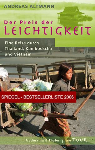 Der Preis der Leichtigkeit Hardcover - Eine Reise durch Thailand, Kambodscha und Vietnam