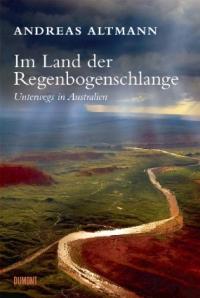 Im Land der Regenbogenschlang - Unterwegs in Australien - Leseprobe