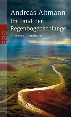 Andreas Altmann - Im Land der Regenbogenschlange Taschenbuch