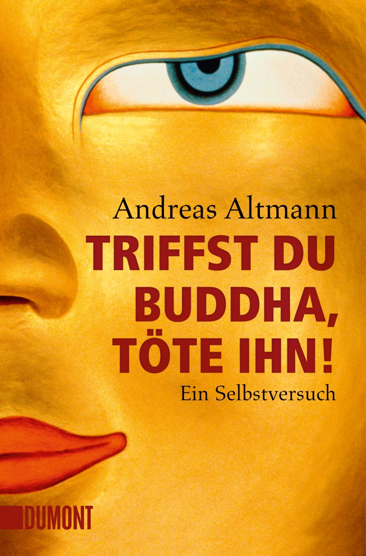 Triffst Du Buddha Tote Ihn Andreas Altmann
